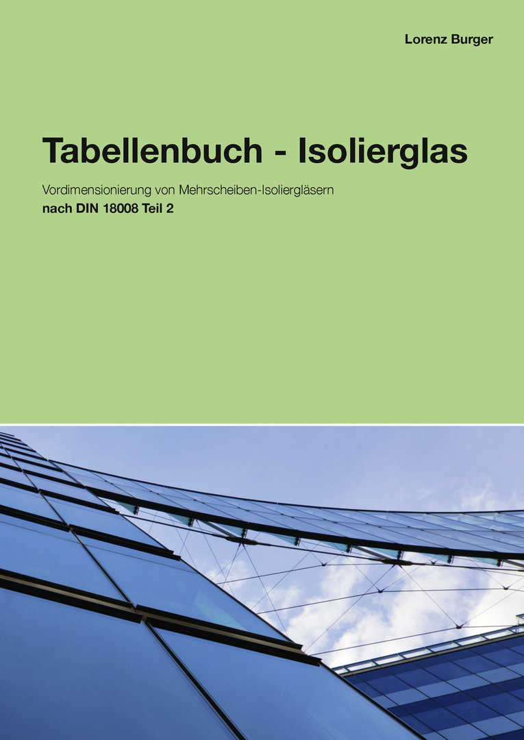 tabellenbuch isolierglas vorbemessung nach din 18008 2. Black Bedroom Furniture Sets. Home Design Ideas